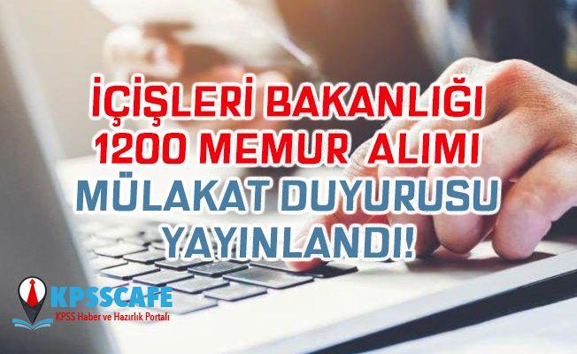İçişleri bakanlığı 1200 sözleşmeli personel alımı mülakat duyurusu yayınlandı!