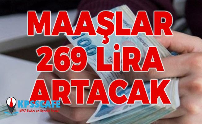 Maaşlarda 269 lira artış olacak