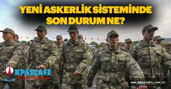 Askerlik Süreleri Ne Oldu? Meclisten Ne zaman Geçecek? İşte Bilinmeyenler!