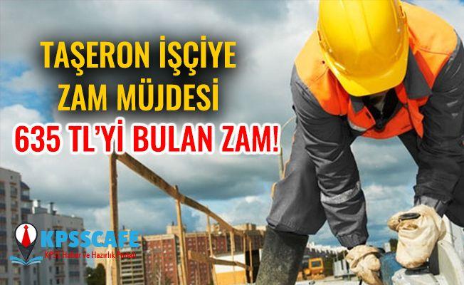 Kadroya Alınan Taşeron İşçilere Müjde! 635 TL'yi Bulan Zamlar!