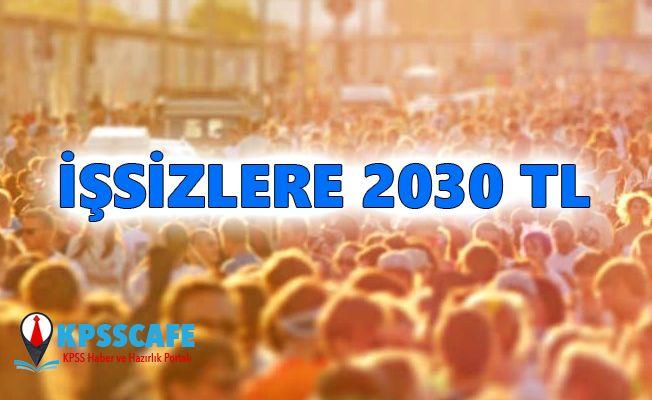 İşsiz Vatandaşa 2030 TL! Kimler Alabilir? Şartlar Neler? Ayrıntılar Haberde!