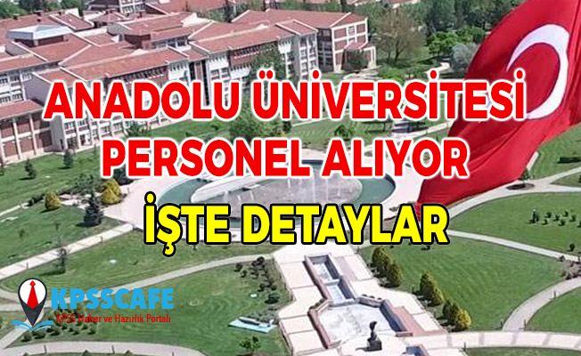 Anadolu Üniversitesi Personel Alım İlanı Yayınlandı! Şartlar Ve Daha Fazlası Haberimizde!