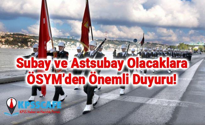 Subay ve Astsubay Olacaklara ÖSYM'den Önemli Duyuru!