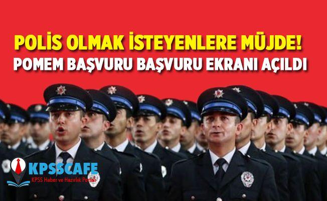 24. Dönem POMEM Başvuru Ekranı Açıldı! Polis Olmak İsteyenlere Müjde!