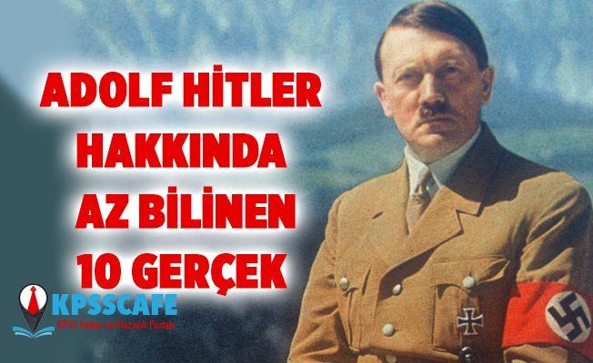 Hitler Hakkında hiç duyulmamış 10 gerçek!