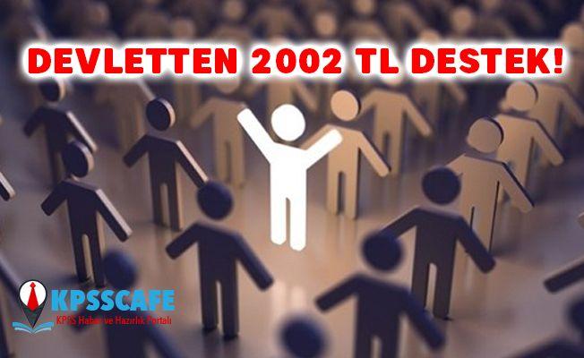 Devletten Vatandaşlara 2002 TL Destek!