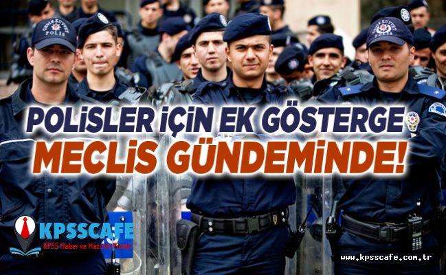 Polisler İçin Ek Gösterge Meclis Gündeminde!