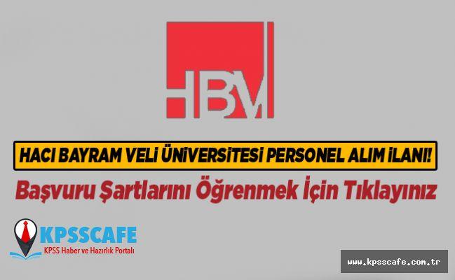 Hacı Bayram Veli Üniversitesi Personel Alım İlanı!