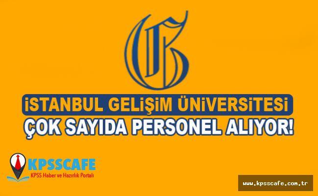 İstanbul Gelişim Üniversitesi Çok Sayıda Personel Alıyor!