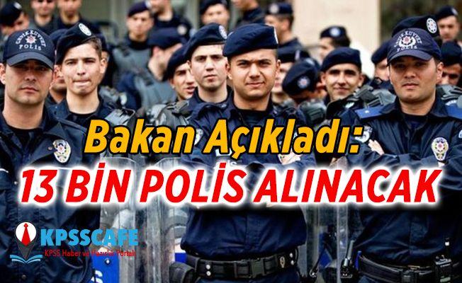 13 Bin Polis Alınacak! Bakan Açıkladı! İşte Detaylar!