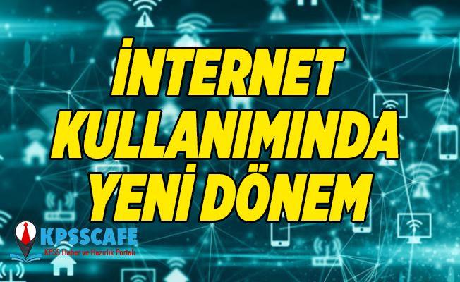 İnternet Kullanımında Yeni Dönem!