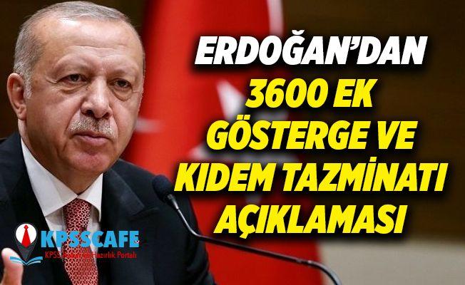 Erdoğan'dan 3600 Ek Gösterge ve Kıdem Tazminatı Açıklaması!