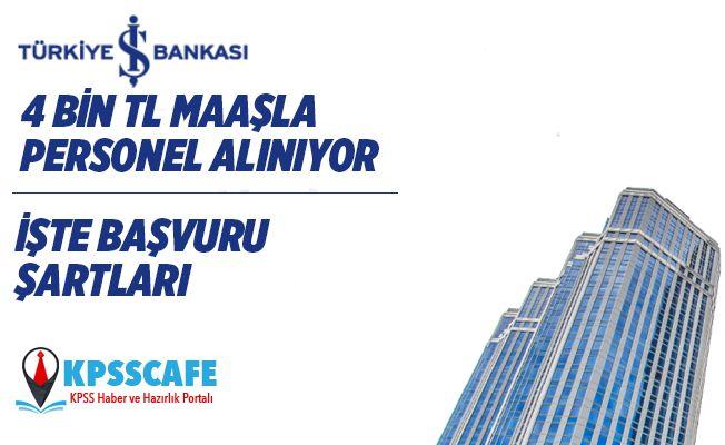 Türkiye İş Bankası 4 Bin TL Maaşla Personel Alıyor!