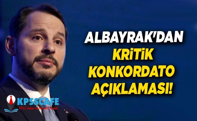 Bakan Albayrak'dan Kritik Konkordato Açıklaması!