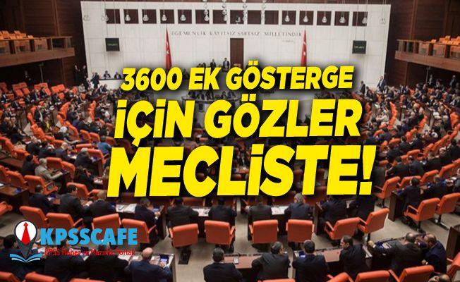 3600 Ek Gösterge için Gözler Mecliste!