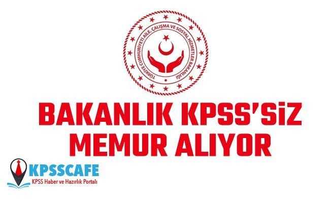 Bakanlık KPSS'siz Memur Alıyor! İşte Başvuru Şartları!