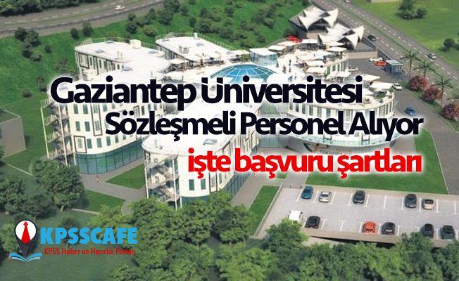 Gaziantep Üniversitesi Sözleşmeli Personel Alıyor!