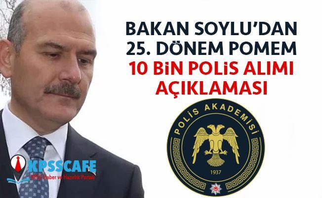 Bakan Soylu'dan 25. Dönem POMEM 10 Bin Polis Alımı Açıklaması!