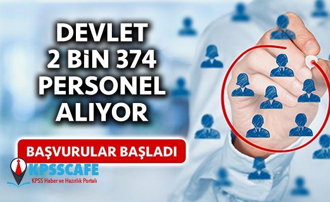 Devlet 2 bin 374 personel alıyor! Başvurular Başladı!!!