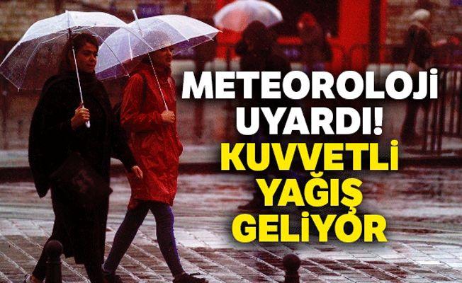 Meteoroloji uyardı! Çok Kuvvetli geliyor