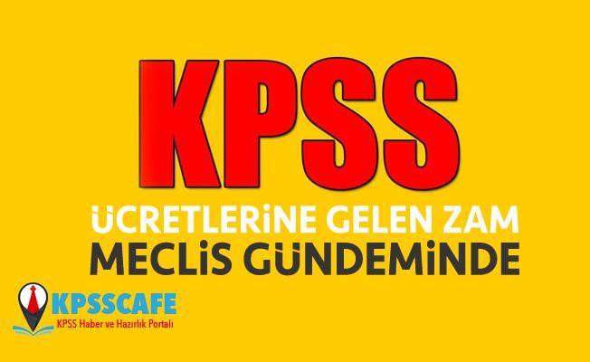 KPSS Ücretlerine Yapılan Zam Meclis Gündeminde!