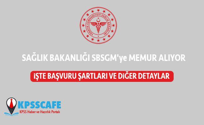 Sağlık Bakanlığı SBSGM'ye Memur Alıyor! İşte Detaylar...