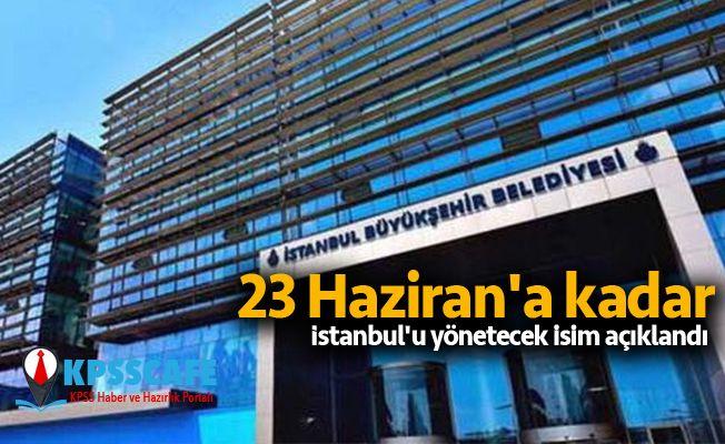 İstanbul'u Yönetecek İsim Açıklandı!