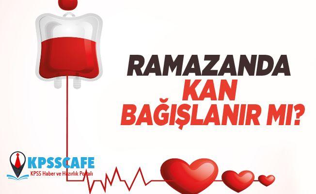Ramazanda Kan Bağışlanır mı?