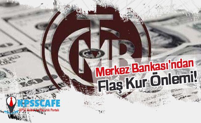 Merkez Bankası'ndan Flaş Kur Önlemi!