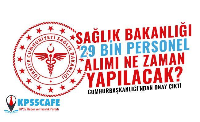 Cumhurbaşkanlığı'ndan Onay Çıktı! Sağlık Bakanlığı 29 Bin Personel Alımı Ne Zaman Yapılacak?