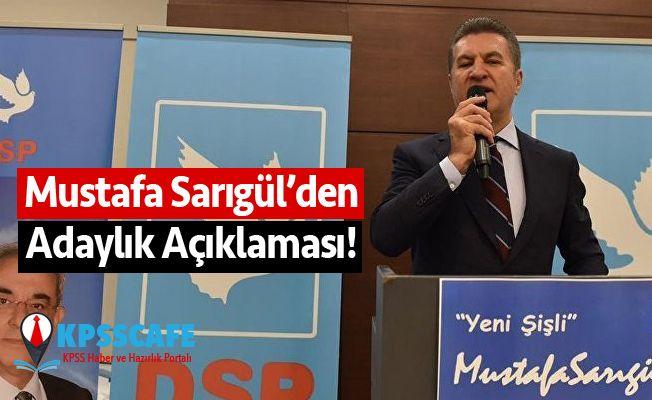 Mustafa Sarıgül'den Adaylık Açıklaması!