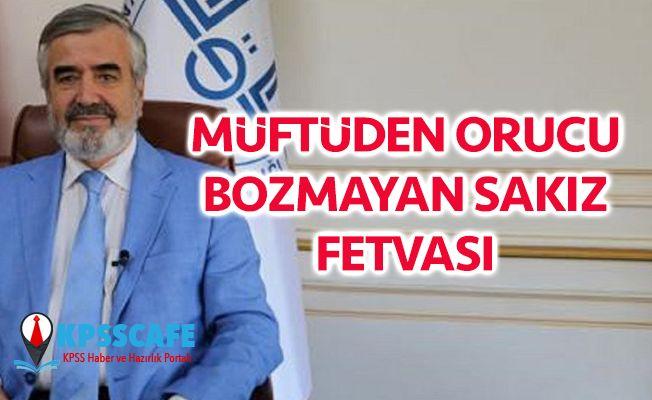 Müftüden Orucu Bozmayan Sakız Fetvası!