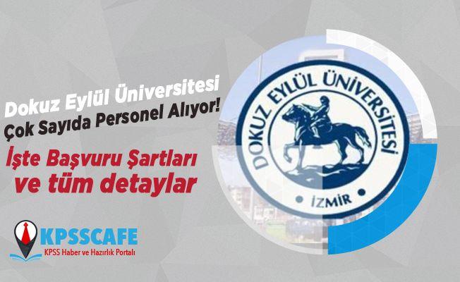 Dokuz Eylül Üniversitesi Çok Sayıda Personel Alıyor!