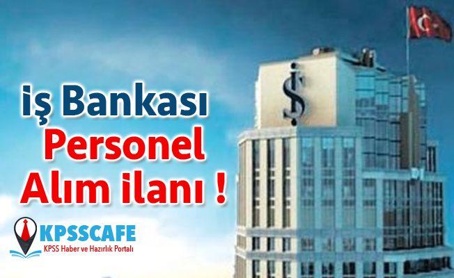 İş Bankası Personel Alım İlanı !