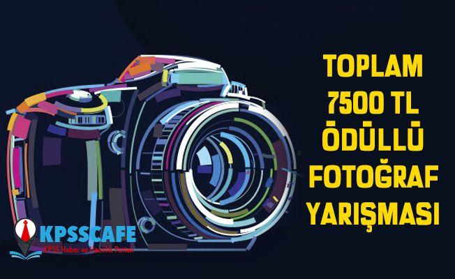 Toplam 7 Bin 500 TL Ödüllü Fotoğraf Yarışması!