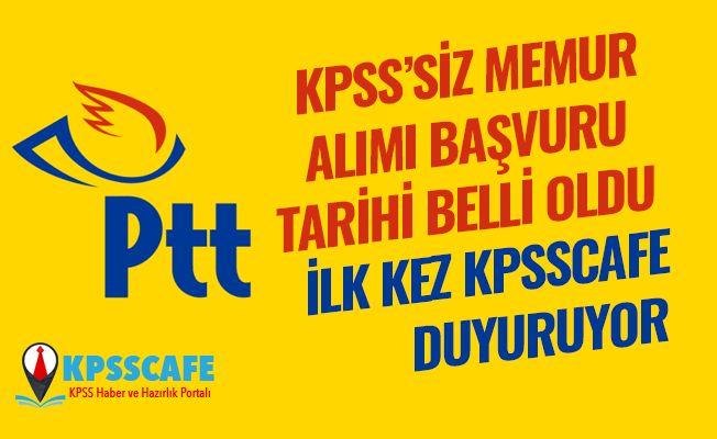 PTT KPSS'siz Memur Alımı Başvuru Tarihi Belli Oldu!