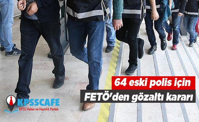 Ankara Merkezli 8 İlde Fetö Operasyonu: 64 Gözaltı Kararı