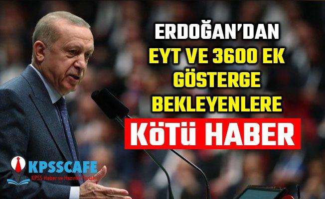 Erdoğan'dan EYT ve 3600 ek göstergede kötü haber