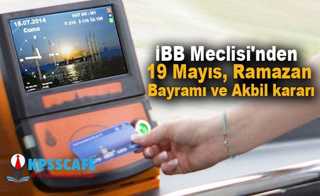İBB'den 19 Mayıs, Ramazan Bayramı ve Akbil kararı