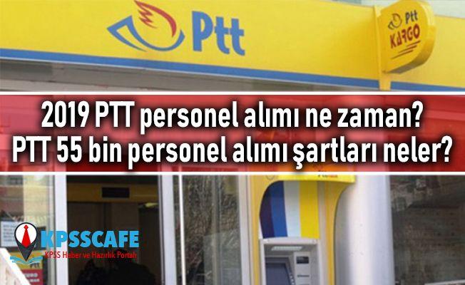 2019 PTT personel alımı ne zaman? PTT 55 bin personel alımı şartları neler?
