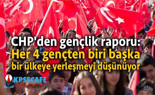 CHP'den gençlik raporu: Her 4 gençten biri başka bir ülkeye yerleşmeyi düşünüyor