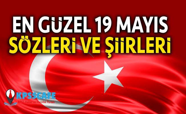 En Güzel 19 Mayıs Sözleri, En Güzel 19 Mayıs Şiirleri! 19 Mayıs Atatürk'ü Anma, Gençlik ve Spor Bayramı kutlu olsun!