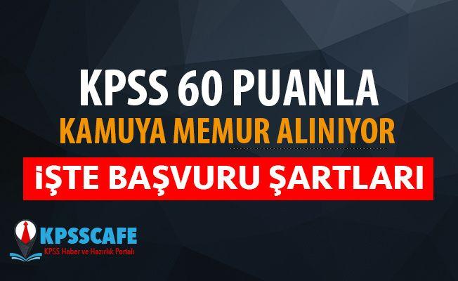 KPSS 60 Puanla Memur Alınıyor! İşte Başvuru Şartları!