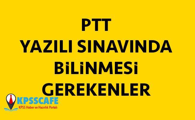 PTT Yazılı Sınavı İle İlgili Bilinmesi Gerekenler!