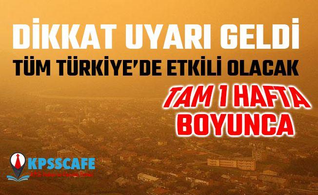Dikkat Uyarı Yapıldı! Bütün türkiye'de 1 Hafta Etkili Olacak!