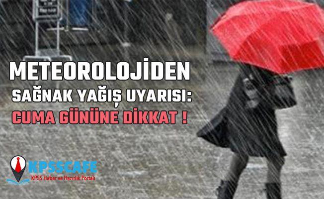 Meteorolojiden Sağnak Yağış Uyarısı: Cuma gününe dikkat !