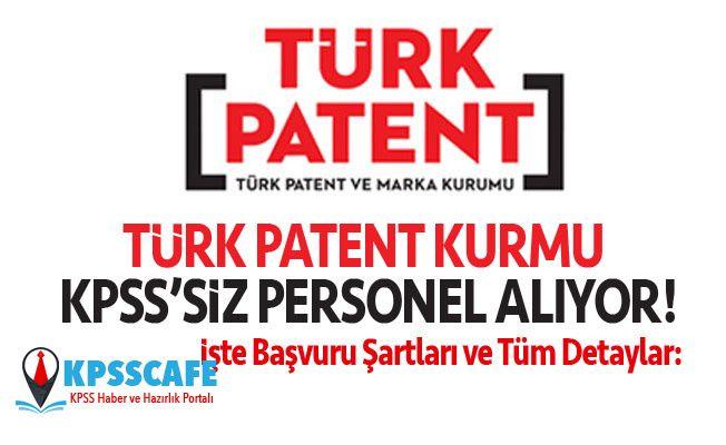 Türk Patent Kurumu KPSS'siz Personel Alıyor!