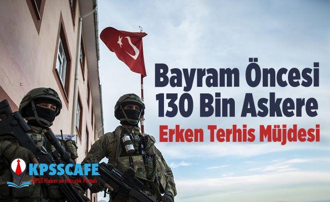 Bayram Öncesi 130 Bin Mehmetçiğe Erken Terhis Müjdesi
