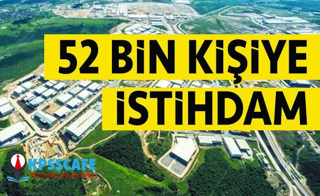 52 Bin Kişilik İstihdam Açıklaması!