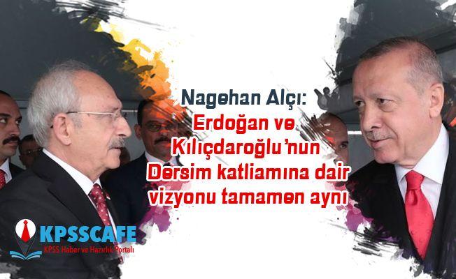 Nagehan Alçı: Erdoğan ve Kılıçdaroğlu'nun Dersim katliamına dair vizyonu tamamen aynı